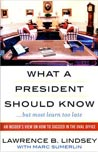 What A President Should Know… but most learn too late